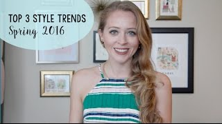 Top 3 Style Trends for Spring 2016