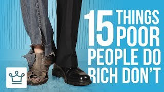 Video 15 Things Poor People Do That The Rich Don't MP3, 3GP, MP4, WEBM, AVI, FLV Oktober 2018