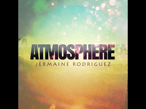 Atmosphere: Jermaine Rodriguez Official Video