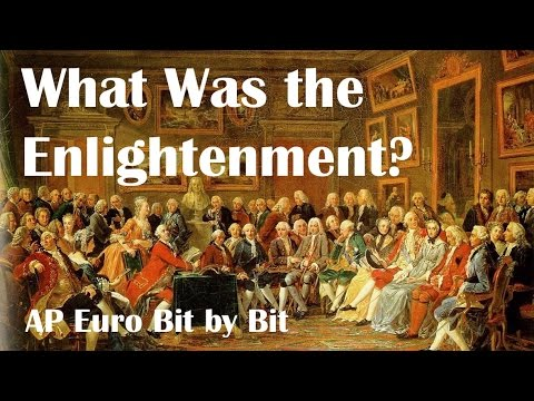 What Was the Enlightenment? AP Euro Bit by Bit #25