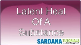 Latent Heat Of A Substance
