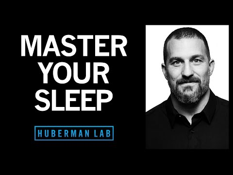 Master Your Sleep & Be More Alert When Awake | Huberman Lab Podcast