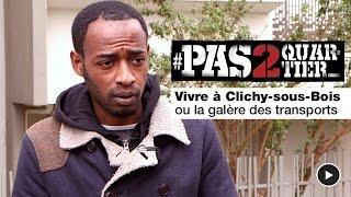 Clichy France  city pictures gallery : Vivre à Clichy-sous-Bois ou la galère des transports - #Pas2Quartier EP. 1