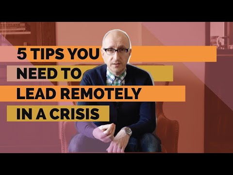 5 Tips You Need to Lead Remotely in a Crisis