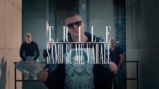 TRILE - SAMO SU ME VARALE (OFFICIAL VIDEO) 2018 / 4K