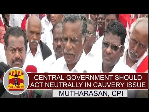Central-Govt-should-act-neutrally-in-cauvery-issue--Mutharasan-CPI-State-secretary