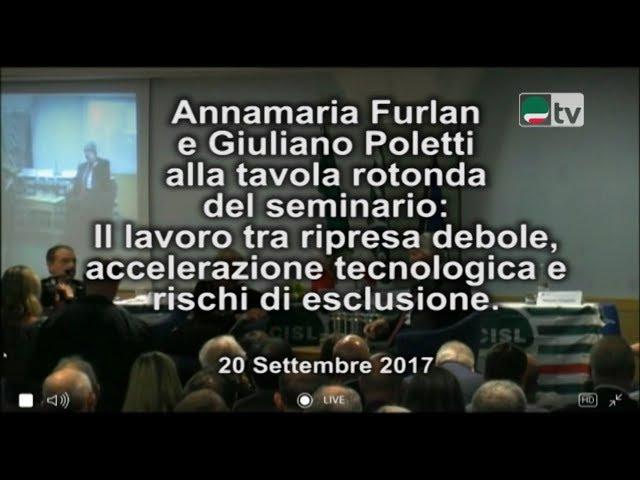 Annamaria Furlan e Giuliano Poletti alla tavola rotonda del seminario: Il lavoro tra ripresa debole