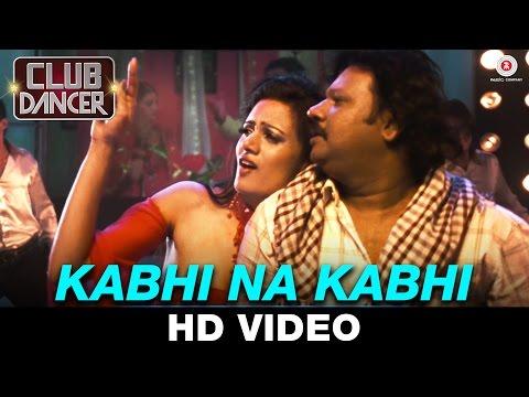 Kabhi Na Kabhi Video Song HD Club Dancer Rajbir Singh Nisha Mavani