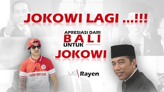 "Video JOKOWI LAGI "" Apresiasi dari Bali Untuk Jokowi "" - Mr. Rayen MP3, 3GP, MP4, WEBM, AVI, FLV Mei 2019"