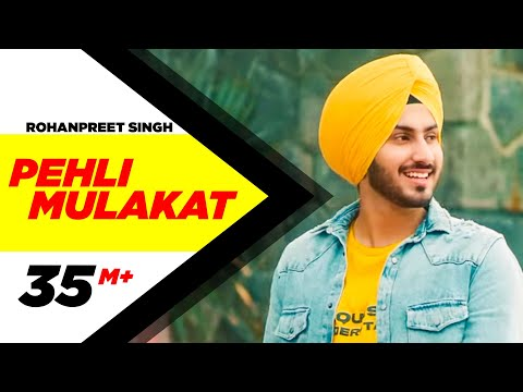 Rohanpreet Singh | Pehli Mulakat (OFFICIAL VIDEO) | Latest Punjabi Songs 2018 | New Songs 2018