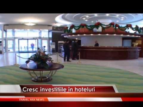 Cresc investiţiile în hoteluri – VIDEO