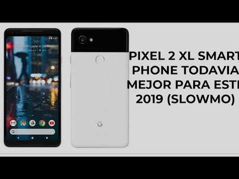 Frases inteligentes - Pixel 2 XL Smartphone todavia mejor para este 2019 (slowmo)