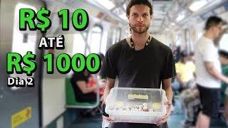 10 ATÉ 1000 REAIS! Fazendo dinheiro na rua - Dia 2