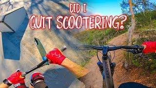 DID I QUIT SCOOTERING PROFESSIONALLY FOR MOUNTAIN BIKING?