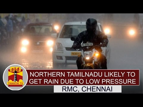 Northern-Tamil-Nadu-Likely-to-get-Rain-due-to-Low-Pressure-RMC-Chennai-Thanthi-TV