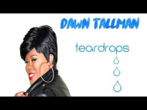 Dawn Tallman TEARDROPS