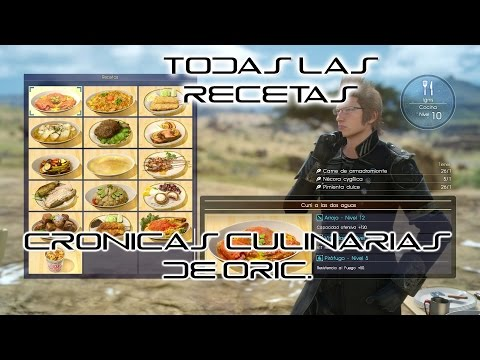Todas las Recetas de Final Fantasy XV #2 | Cronicas Culinarias de Oric | Ubicación y Características