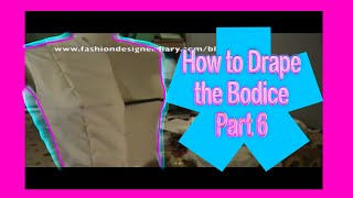how to drape a bodice part 6