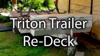 7. Triton Trailer Re-Deck