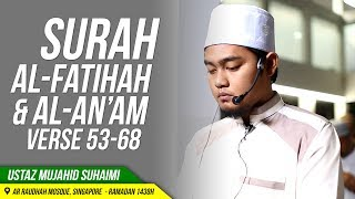 Ramadan 1438H 🌙🎧  Ustaz Mujahid Suhaimi📼  Surah Al-Fatihah & Al-An'am (53-68): https://youtu.be/noZ3MQ5gywQ--------------------------------------🕌  Mosque: Masjid Ar Raudhah, Singapore👍  https://www.facebook.com/masjid.arraudhahsg/--------------------------------------﷽😍😊🙏🌹🌷❤️As-Salamu 'alaykum Wa-Rahmatullahi Wa-BarakatuhBismillah ir-Rahmaan ir-RaheemMay It be beneficial for you & the ummah.--------------------------------------📖 Capturing Knowledge For You:Ilm Website:🌐 http://ilmproduction.comIlm Facebook:👥 http://facebook.com/ilmproductionSGIlm Twitter:📱 http://twitter.com/ilmproductionSGIlm Instagram:📷 http://instagram.com/ilmproductionSGIlm Youtube:📺 http://youtube.com/ilmproductionSGIlm Soundcloud:🎧 http://soundcloud.com/ilmproductionSG---------------------------------------Jazakumullahu Khayr,💻 Ilm Productions Team#ilmproductionsg #ilmproductions #ramadan1438H #ramadan2017