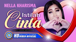 Nella Kharisma - ISTILAH CINTA ( Official Music Video ) [HD]
