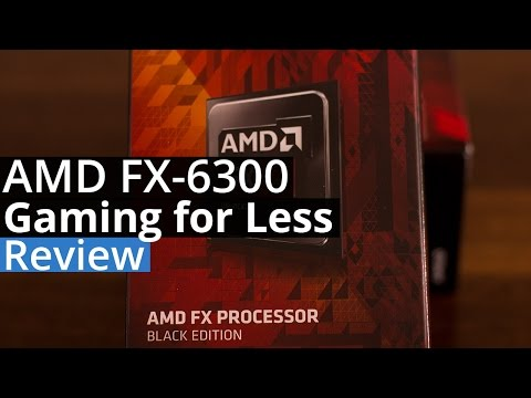 Budget FPS For Less - AMD FX-6300 Review