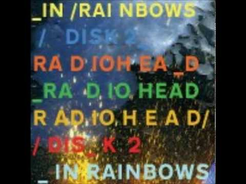 rainbows - disc 2 of in rainbows in full 1080 hd. 1. 0:00. MK 1 2. 1:04. Down Is The New Up 3. 6:02. Go Slowly 4. 9:51. MK 2 5. 10:44. Last Flowers 6. 15:10. Up On The ...