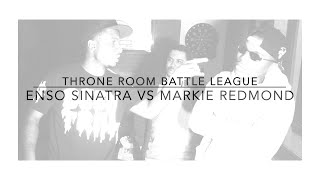 Throne Room | Enso Sinatra vs. Markie Redmond