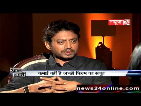 Irrfan Khan - In an exclusive interview with News24 Editor-in-Chief Anurradha Prasad on her weekly show Aamne Samne, the actor Irrfan said,