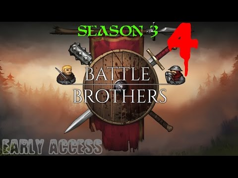 Let's Play Battle Brothers - EA - S3 - Ep. 4 - Zero The Fatom Indeed!