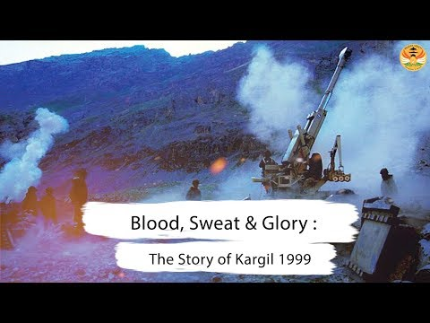 Blood, Sweat and Glory: The Story of Kargil 1999