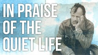 In Praise of The Quiet Life full download video download mp3 download music download