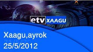 Xaagu,ayrok 25/5/2012 |etv
