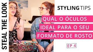 Qual o Óculos Ideal Para o Seu Formato de Rosto | Steal The Eyewear - Ep. 04