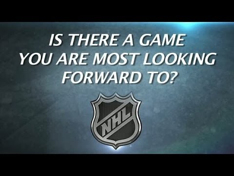 NHL Players on What Game They Are Looking Forward To?