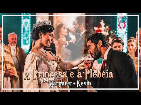 Margaret & Kevin ┃A PRINCESA E A PLEBEIA