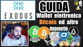 EXODUS WALLET ELETTRONICO Bitcoin e altre cripto BCH cash Eth Ltc Dash EOS CVC ANT [GUIDA TUTORIAL]