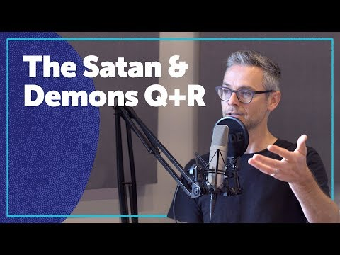 The Satan and Demons Question and Response - BibleProject