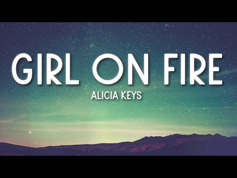 Girl on Fire - Alicia Keys (Lyrics) 🎵