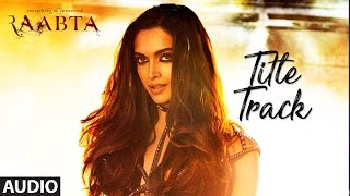 Video Raabta Title Song ( Audio) | Deepika Padukone, Sushant Singh Rajput, Kriti Sanon | Pritam MP3, 3GP, MP4, WEBM, AVI, FLV Mei 2019