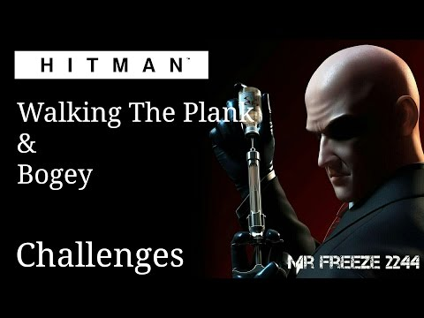 HITMAN 2016 - Walking The Plank, Bogey - Assassination - Challenges/Feats