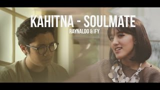 Video Kahitna - Soulmate (cover feat Ify Alyssa) MP3, 3GP, MP4, WEBM, AVI, FLV November 2017