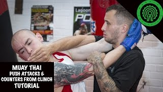 Tutorial in Muay Thai Push Attacks and Counters in Clinch