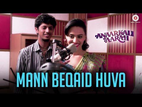 Mann Beqaid Huva | Anaarkali of Aarah | Swara Bhas