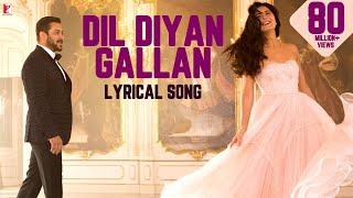 Video Lyrical: Dil Diyan Gallan Song with Lyrics | Tiger Zinda Hai |Salman Khan, Katrina Kaif|Irshad Kamil MP3, 3GP, MP4, WEBM, AVI, FLV Januari 2019