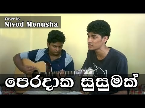 Peradaka Susumak Cover Version by Nivod Menusha ft Peumesha