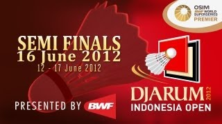 Semi Finals - 2012 Djarum Indonesia Open