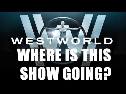 Westworld episodes 5 and 6. Where are they going with this?