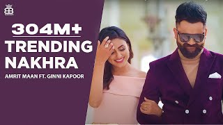 Video Trending Nakhra (Full Video) | Amrit Maan ft. Ginni Kapoor | Intense || Latest Songs 2018 MP3, 3GP, MP4, WEBM, AVI, FLV April 2018