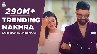 Video Trending Nakhra (Full Video) | Amrit Maan ft. Ginni Kapoor | Intense || Latest Songs 2018 MP3, 3GP, MP4, WEBM, AVI, FLV September 2018